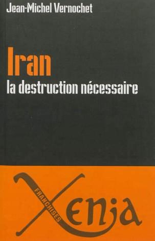 Iran la destruction nécessaire